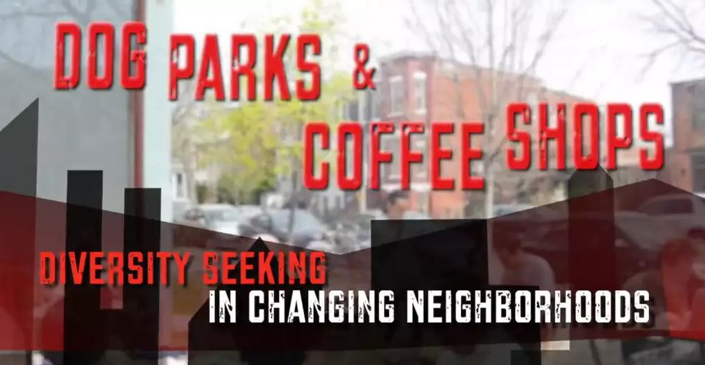 Dog Parks and Coffee Shops: Faux Diversity and Consumption in Gentrifying Neighborhoods