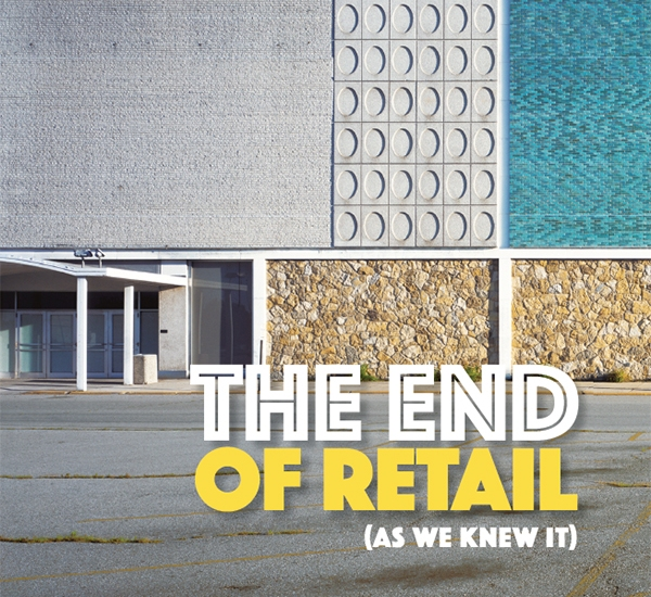It's the End of Retail As We Know It: How Can Marketers Adapt?