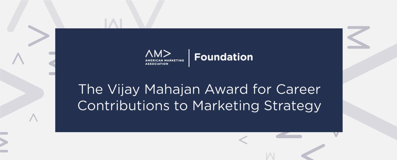 The Vijay Mahajan Award for Career Contributions to Marketing Strategy