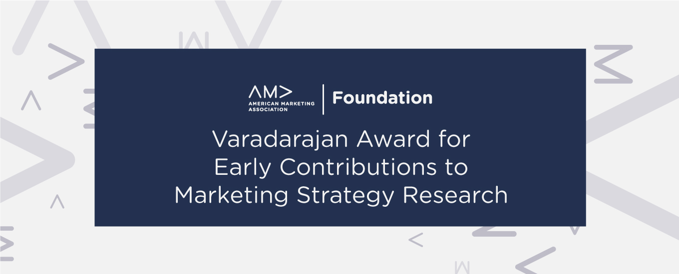 Varadarajan Award for Early Contributions to Marketing Strategy Research
