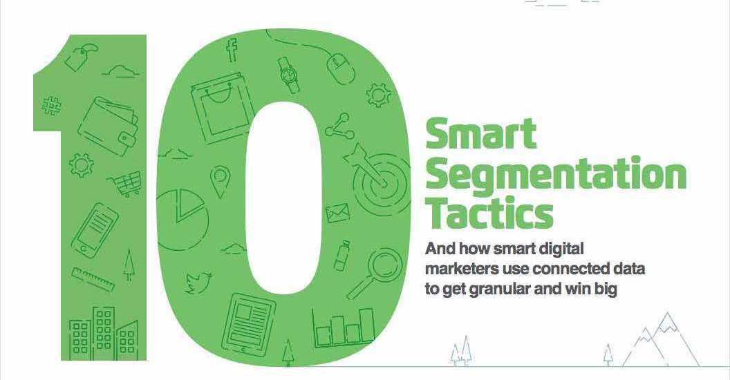 10 Smart Segmentation and Targeting Tactics