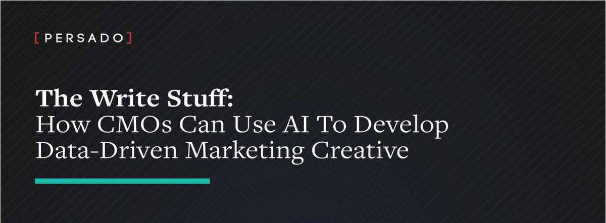 The Write Stuff: How CMOs Can Use AI To Develop Data-Driven Marketing Creative