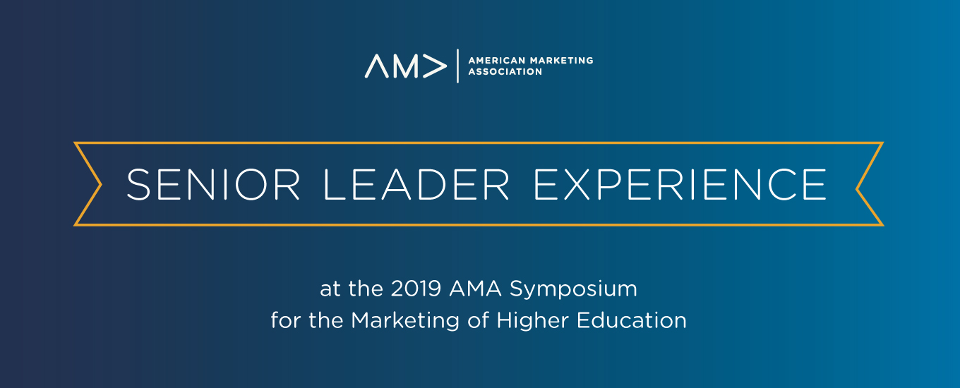 2019 Senior Leader Experience at the AMA Symposium for the Marketing of Higher Education
