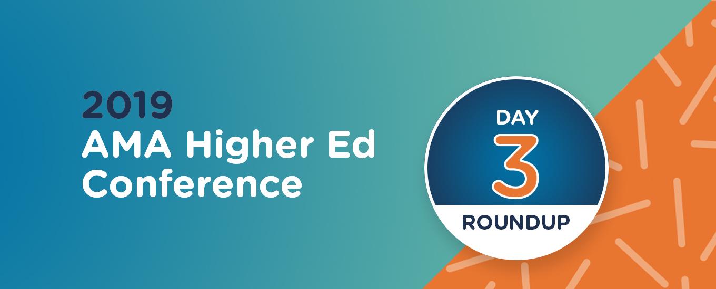 Higher Ed 2019 Recap Day 3