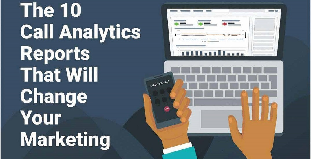 The 10 Call Analytics Reports That Will Change Your Marketing