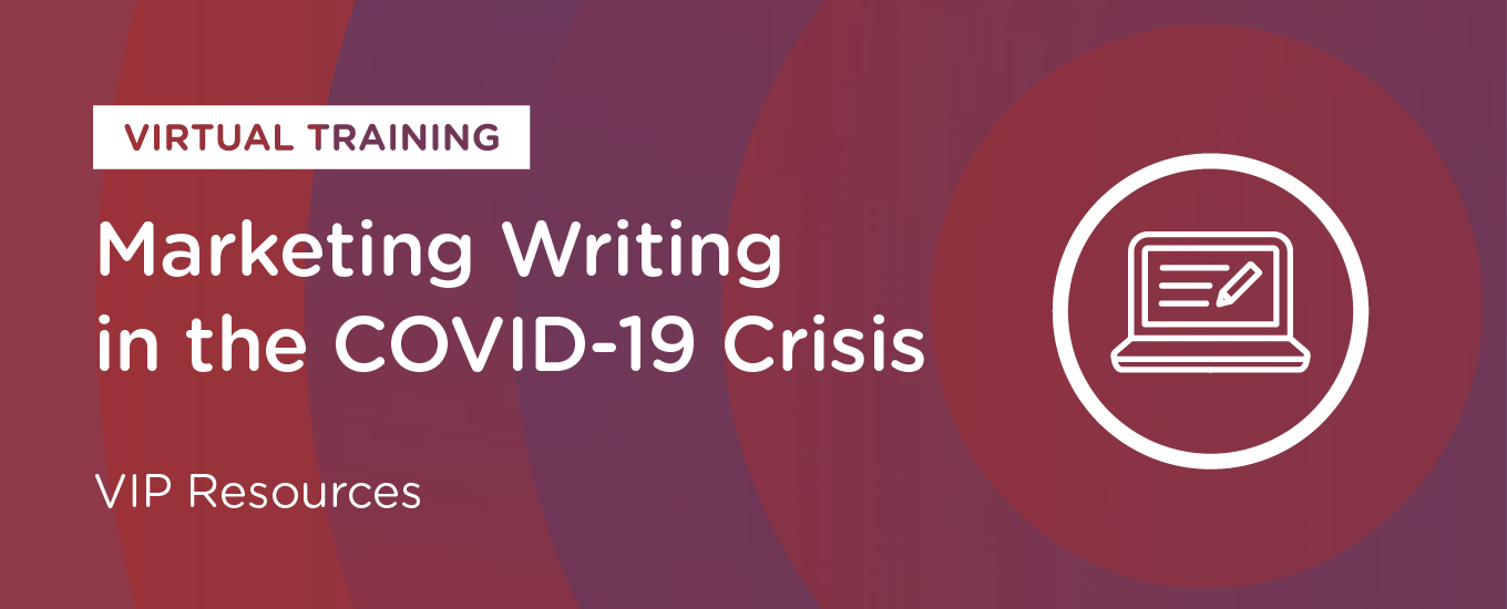 VIP Marketing Writing in the COVID-19 Crisis
