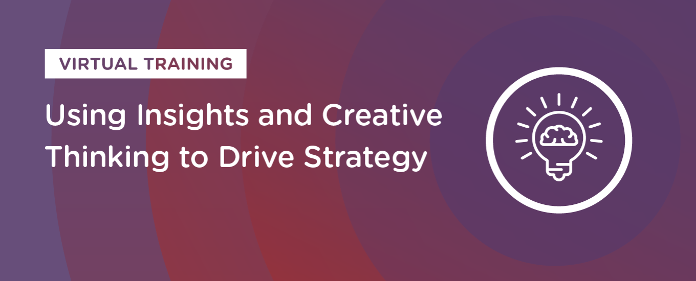 Resources: Using Insights and Creative Thinking to Drive Strategy