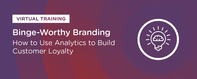Resources: Binge-Worthy Branding