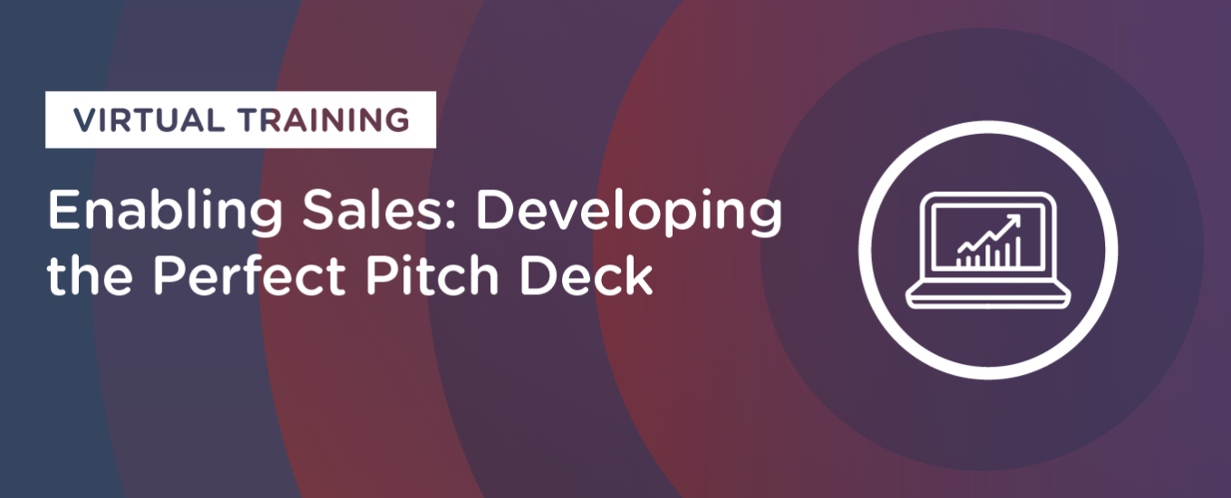 Enabling Sales: Developing the Perfect Pitch Deck