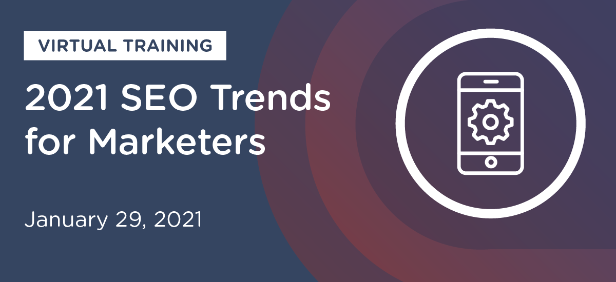 2021 SEO Trends for Marketers