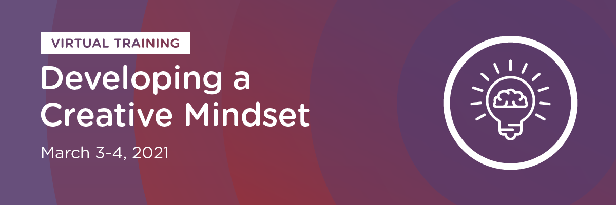 Developing A Creative Mindset: On-Demand Resources