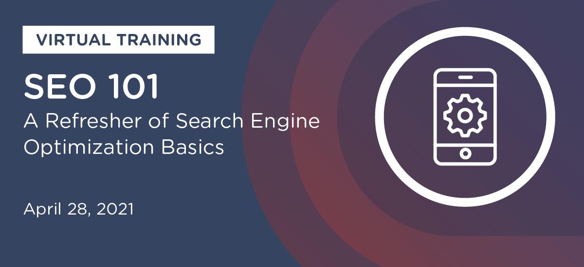 SEO 101 Virtual Training: On-Demand Resources