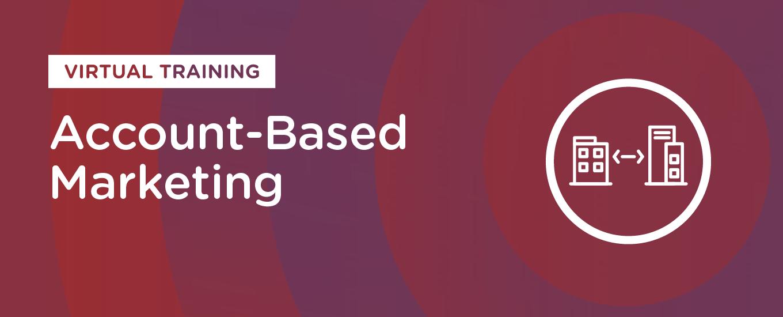 Account Based Marketing (On-Demand Training)