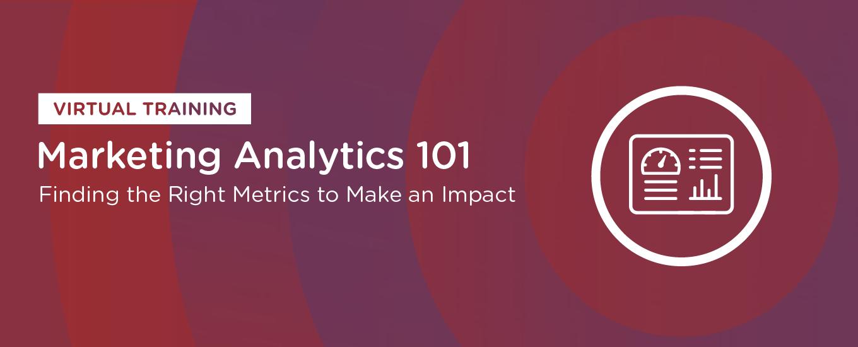 Marketing Analytics 101 Virtual Training: On-Demand Resources