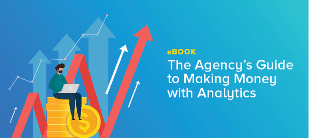 The Agency's Guide to Making Money with Analytics