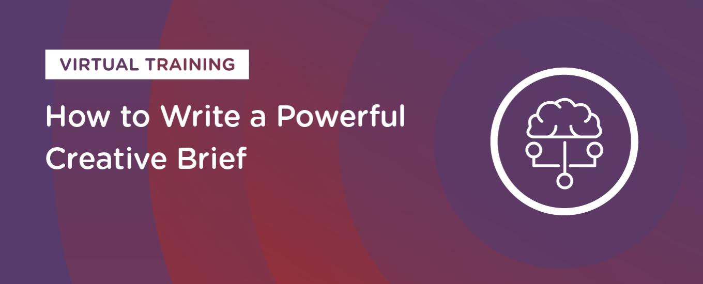 How to Write a Powerful Creative Brief