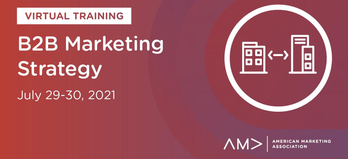 B2B Marketing Strategy Virtual Training: On-Demand Resources