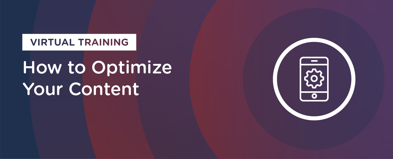 How to Optimize Your Content Virtual Training: On-Demand Resources