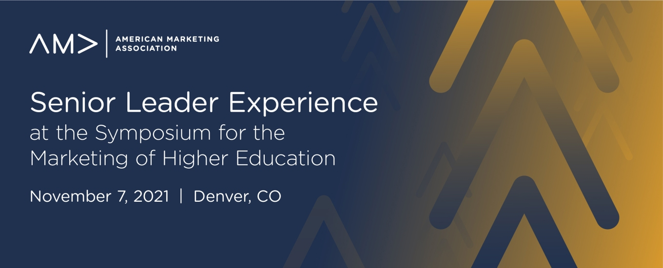 2021 Senior Leader Experience at the Symposium for the Marketing of Higher Education (Invite Only)