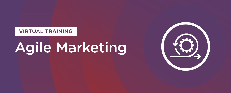 Agile Marketing Virtual Training: On-Demand Resources