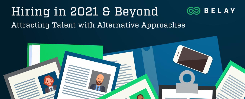 Hiring In 2021 & Beyond